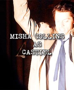 Misha as Castiel