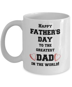 Happy Father's Day gift coffee mug - a perfect way to show your Dad how much you love him.