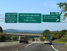 Driving instructions on the highway that were never truer.
