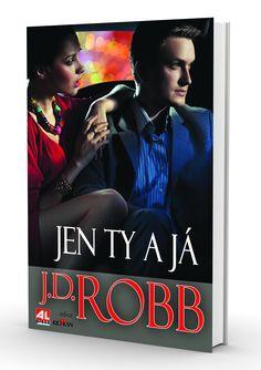 Jen ty a já - Robb J. D. (detektivka) http://www.alpress.cz/jen-ty-a-ja/