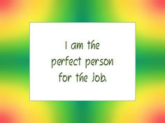 Daily Affirmation for August 3, 2014 #affirmation #inspiration - I am the perfect person for the job.https://ilovemalebitch.tumblr.com/post/161538806296/235