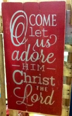 Christmas Pallet Sign. Reclaimed Wood Sign. Oh Come Let Us Adore Him by SprinkledWithCharm on Etsy https://www.etsy.com/listing/211191172/christmas-pallet-sign-reclaimed-wood