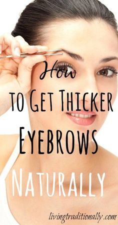 Most of us long for nice, thick healthy eyebrows. Unfortunately, as we age, our eyebrows get thinner. Can we grow them back? There are some home remedies that can help speed up eyebrow growth through natural methods. How to Get Thicker Eyebrows Naturally
