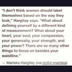 The inspiring words of Mariska Hargitay! For all those girls out there struggling with who they are take her words of wisdom into account! <3