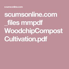 scumsonline.com _files mmpdf WoodchipCompostCultivation.pdf