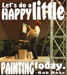 Bob Ross - Happy little painting