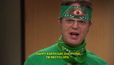 """Somewhere between Kermit & Godzilla : there is """"Recyclops"""" - The Office, Earth Day, Dwight Schrute Dwight Schrute Quotes, The Office Quotes Dwight, Dwight Quotes, Office Jokes, The Office Show, It's All Happening, Halloween Quotes, Halloween Ideas, Halloween Costumes"""