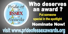 It's that time again! You can now 'put someone special in the spotlight' and nominate them for The Pride of Essex Awards 2015, You can nominate by visiting http://prideofessexawards.org.uk/how-to-nominate. We look forward to receiving your nominations!