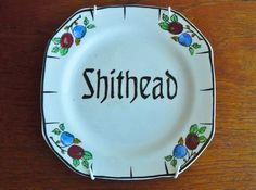 Shithead hand painted vintage bread and butter by trixiedelicious