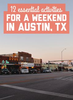 12 essential activities for a weekend in Austin, Texas! / A Globe Well Travelled