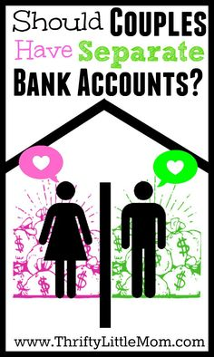 Should Couples Have Separate Bank Accounts? Find out what we have to say about this topic.