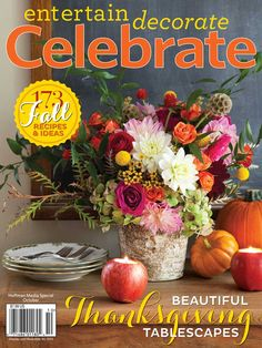 Celebrate Magazine - Phyllis Hoffman Media October 2013 Volume Issue 4 Thanksgiving Tablescapes Family Time Around the Campfire Vintage Charm Pub Fare Beauty of Bruschetta ?This issue is in Like New condition. Full of fall recipes and id. Fall Recipes, Holiday Recipes, Celebrate Magazine, Southern Ladies, Simply Southern, Styling A Buffet, Thanksgiving Tablescapes, Orange Roses, October 2013