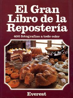 El gran libro de la Repostería (lEverest) - valeria cocina - Álbuns da web do Picasa Best Mexican Recipes, Old Recipes, Cooking Recipes, Book Cupcakes, Cupcake Cakes, Mexican Sweet Breads, Spanish Desserts, Sweets Cake, Food And Drink