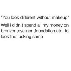 Do people realize what makeup is supposed to do? // This just gives me life