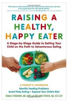 Book Review: Raising a Healthy Happy Eater- pinned by @PediaStaff – Please Visit ht.ly/63sNt for all our pediatric therapy pins
