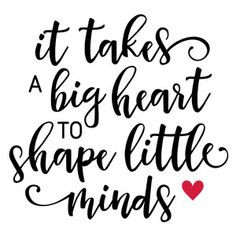 Teacher Signs Discover Silhouette Design Store: It Takes A Big Heart Teacher Phrase Silhouette Design Store - View Design it takes a big heart teacher Silhouette Design, Silhouette Cameo Projects, Teaching Quotes, Parenting Quotes, Preschool Teacher Quotes, Sayings For Teachers, Education Quotes, Teacher Qoutes, Daycare Teacher Gifts