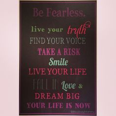 Be Fearless...