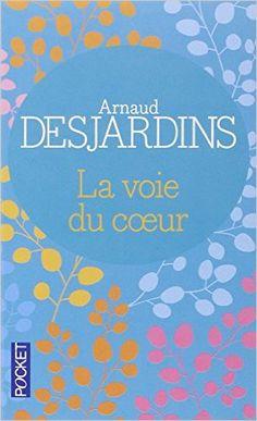 Amazon.fr - La voie du coeur - Arnaud DESJARDINS - Livres
