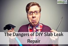Discover just a few of the dangers of attempting to repair a slab leak on your own. For slab leak repair in Orange County, contact Barker and Sons. Slab Leak, Leak Repair, Good Customer Service, Plumbing, Need To Know, Sons, This Or That Questions, Diy, Hardware
