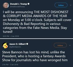 Steve Bannon has lost his mind, unlike the president who is hosting a fantasy awards show for journalists who have wronged him.