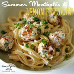Summer Meatballs with Lemon Fettuccine- Chicken meatballs with fresh herbs plus light lemony, creamy fettuccine equals Summer Meal Perfection!
