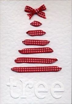 The Ribbon Christmas Tree Card. Maybe add a tree trunk