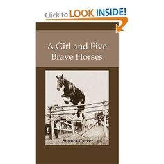 A Girl and Five Brave Horses - true story of Sonora Carver - great book!