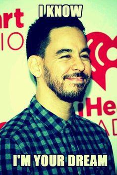 Mike Shinoda - Linkin Park.. he is my dream