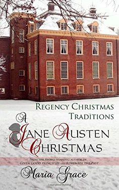 A Jane Austen Christmas: Regency Christmas Traditions A Jane Austen Regency Life: Amazon.de: Maria Grace: Fremdsprachige Bücher