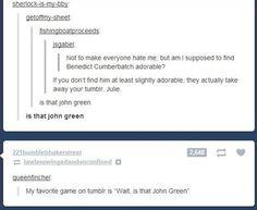 """""""wait--is that John Green?"""""""
