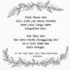 ": ""if you find them, give them everything. ""    #Regram via @poetrybyorenda"