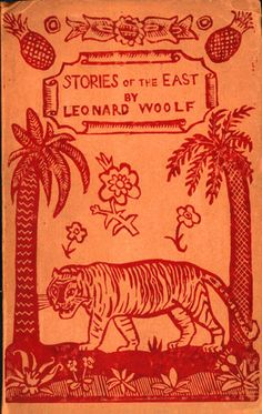 Stories of the East by Leonard Woolf - cover illustration by Dora Carrington, 300 copies printed by the Hogarth Press. (University of Delaware Libraries. Vanessa Bell, Virginia Woolf, Illustrations, Book Illustration, Ex Libris, Book Cover Design, Book Design, Dora Carrington, Leonard Woolf