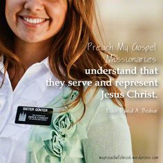 Preach My Gospel Missionaries understand that they serve and represent Jesus Christ. - Elder David A. Bednar #lds #missionaries #missionarywork  http://www.lds.org/new-era/2013/10/missionary-preparation/becoming-a-preach-my-gospel-missionary?lang=eng