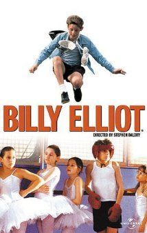 Billy Elliot (2000) - A talented young boy becomes torn between his unexpected love of dance and the disintegration of his family.