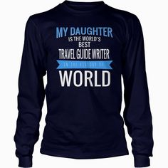 #TRAVEL GUIDE WRITER My Daughter Is The Best , Order HERE ==> https://www.sunfrog.com/Jobs/112879393-395995956.html?70559, Please tag & share with your friends who would love it, #christmasgifts #jeepsafari #superbowl  #travel hacks, travel ideas, travel accessories  #family #posters #kids #parenting #men #outdoors #photography #products #quotes