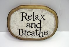Relax and Breathe by SoulfulSayings