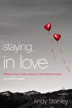 Staying in Love Participant's Guide by Andy Stanley - The Chapel Store