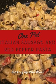 One pot meal creamy Italian sausage and red pepper pasta