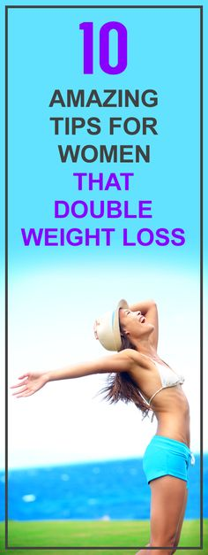 WOW - READ THIS! These 10 Incredible Tips Will Literally Double Women's Weight Loss! Amazing!
