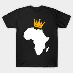 African King, African Queen, Africa, Crown - Black History - T-Shirt   TeePublic Black History T Shirts, African, Crown, King, Queen, Clothing, Mens Tops, Clothes, Show Queen