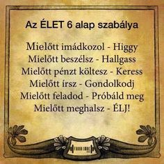 Fotó: ,,,,,,,,,,, ALAPSZABÁLY ,,,,,,,,,,,,,,, Motto Quotes, Motivational Quotes, Funny Quotes, Life Quotes, Inspirational Quotes, Positive Affirmations, Positive Quotes, Good Sentences, Say That Again