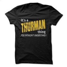 Its a THURMAN thing ! - #tshirts #winter hoodie. CHECK PRICE => https://www.sunfrog.com/Names/Its-a-THURMAN-thing-.html?68278