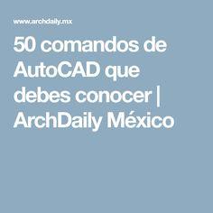 50 comandos de AutoCAD que debes conocer | ArchDaily México