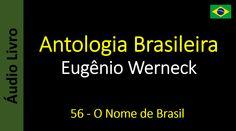 Eugênio Werneck - Antologia Brasileira - 56 - O Nome de Brasil