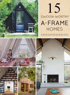 15 swoon-worthy A-Frame Homes- love these as vaulted vacation homes or itty bitty backyard shacks.
