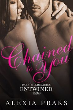 Shared via Kindle. Description: Entwined is the fourth volume of the Dark Billionaires Series: Chained to You. Dark. Powerful. Dangerous. James Maxwell is one of the billionaire elites who rule Las Vegas City with an iron fist. This is his story. How does i...