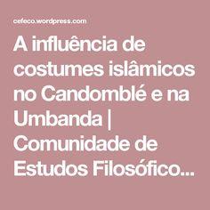 """A influência de costumes islâmicos no Candomblé e na Umbanda   Comunidade de Estudos Filosóficos e Espirituais """"Caminho do Oriente"""""""