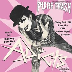 Pure Trash presented by Lethal Amounts this Friday, 9/16, with special guest DJ's Monkey and Pete Dee of The Adicts!! Free until 10, $5 after!
