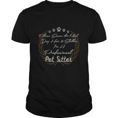 Please Excuse The Mud Dog Hair In A Professional Pet Sitter Great Gift For Any…