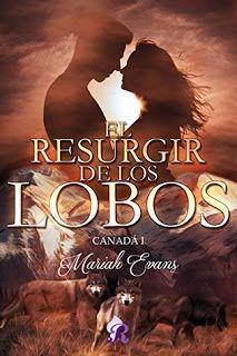 Cazadora De Libros y Magia: El Resurgir De Los Lobos - Saga Canadá #01 - Maria...